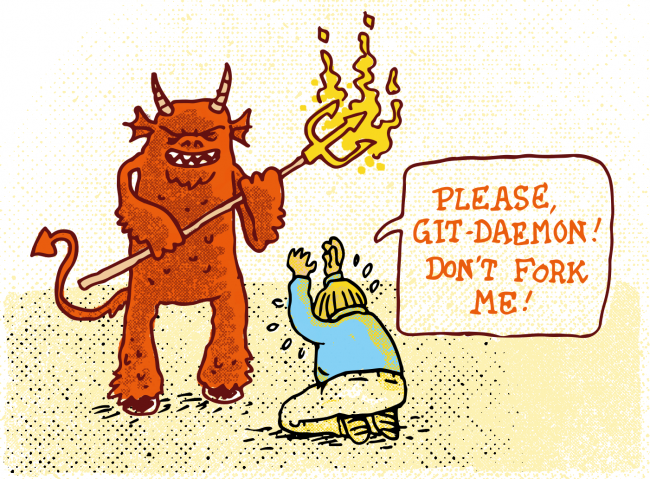 hey programmer, what you gonna do when the git daemon comes for you?